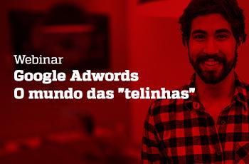 Webinar - Google Adwords - o mundo das telinhas - Grupo M2BR - thumb