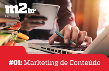 M2BRCAST #01 - Marketing de Conteúdo - Grupo M2BR - Thumb