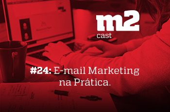 m2cast-24-email-marketing-na-pratica-thumb1