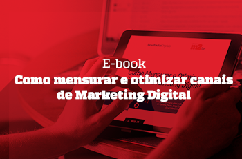 e-book-como-mensurar-e-otimizar-canais-de-marketing-digital-grupo-m2br