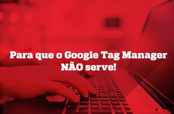 webinar-para-que-o-google-tag-manager-na%cc%83o-serve-grupo-m2br